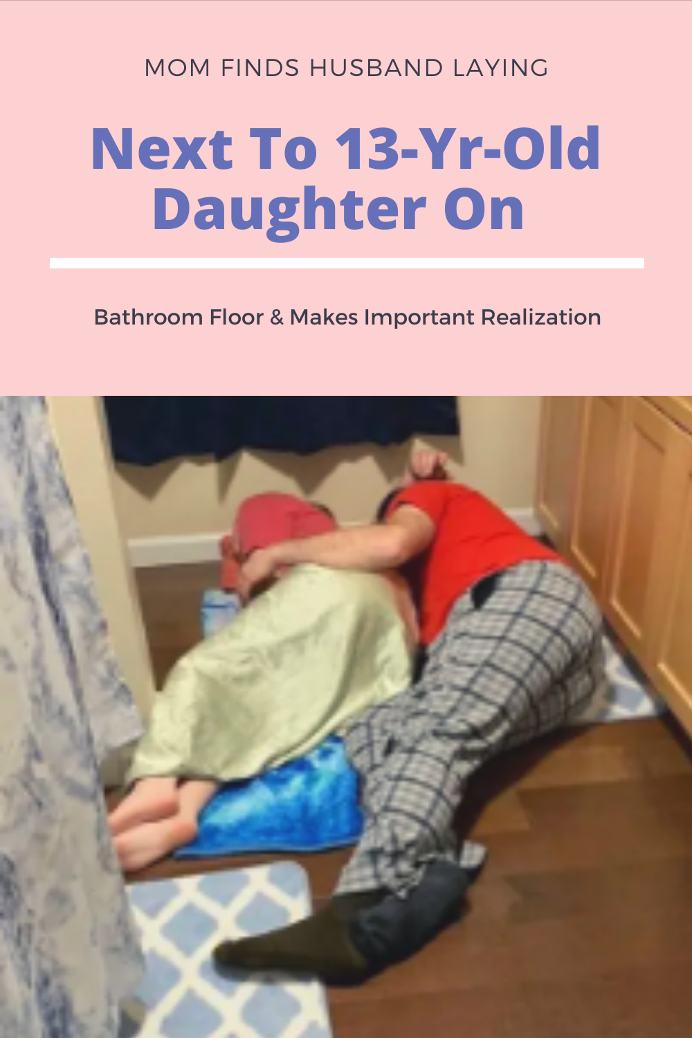 Mom Finds Husband Laying Next To 13 Yr Old Daughter On Bathroom Floor Makes Important Realization In 2020 Fun Facts Find A Husband Heart Touching Story