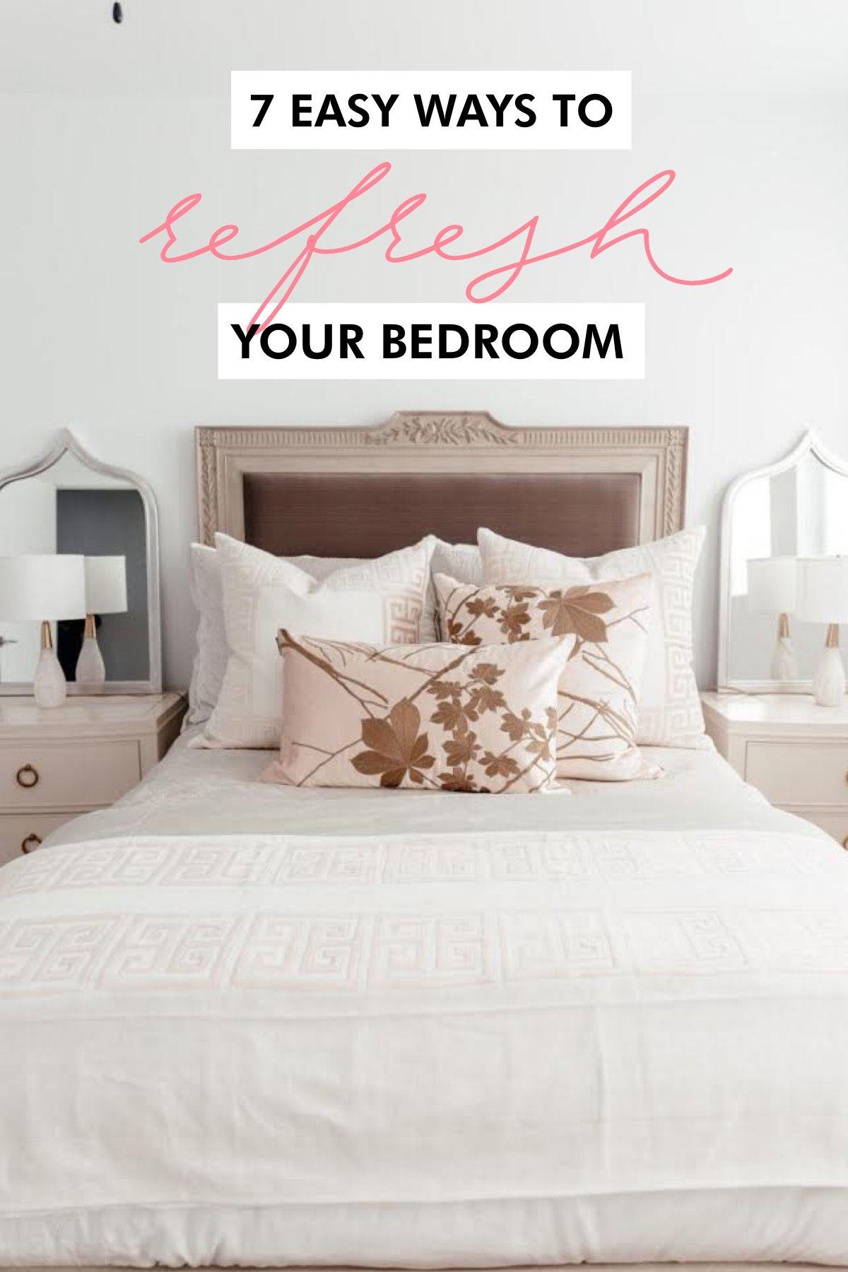 7 Easy Ways To Refresh Your Bedroom In 2020 Bedroom It Happened