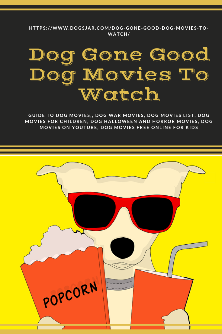 Guide To Dog Movies Dog War Movies Dog Movies List Dog Movies For Children Dog Halloween And Horror Movies Do Dog Movies Best Pets For Kids Dog Halloween