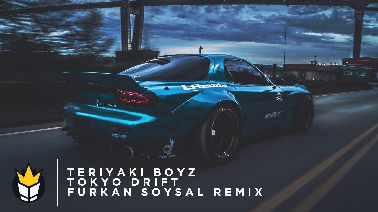 Teriyaki Boyz Tokyo Drift Furkan Soysal Trap Remix Remix Drifting Tokyo