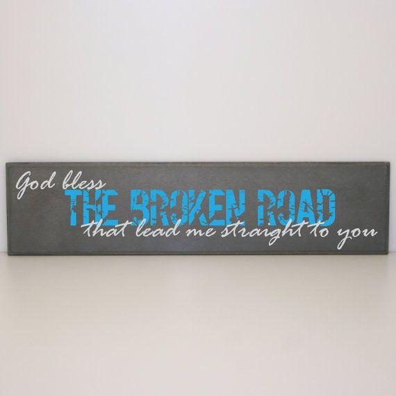 God Bless The Broken Road Sign