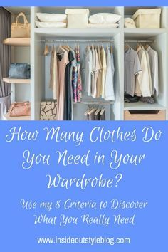 how many clothes do you need - discover using my 8 criteria how large a wardrobe you need