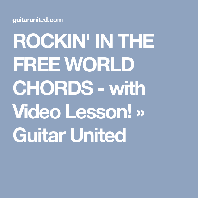 Rockin In The Free World Chords With Video Lesson Guitar United Easy Guitar Songs Video Lessons Music Lessons