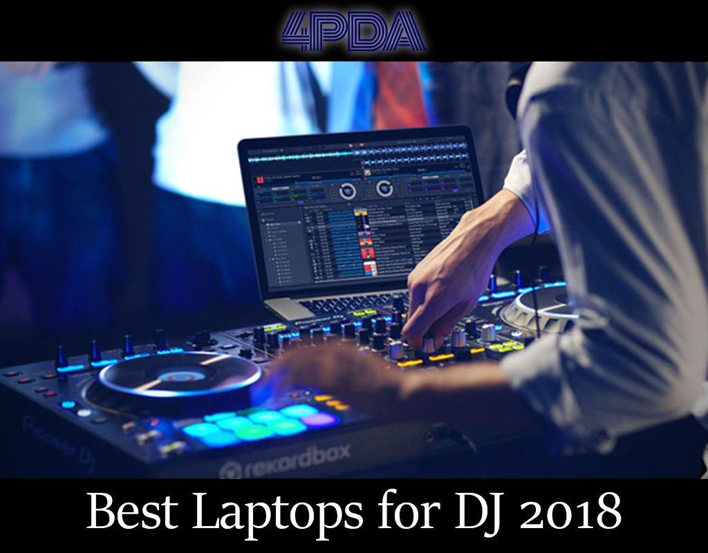 The Best Laptops for DJ in 2018 Dj Laptop Best Laptops