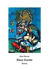 Blaue Stunde. Peter Reusse,. Kartoniert (TB) - Buch