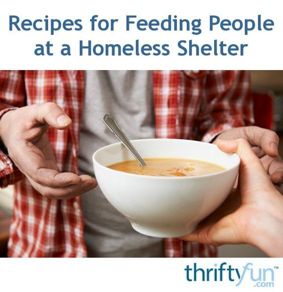 Recipes For Feeding People At A Homeless Shelter