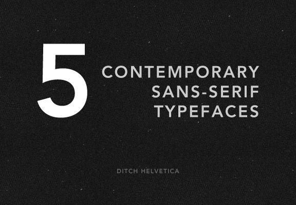 5 contemporary sans-serif typefaces