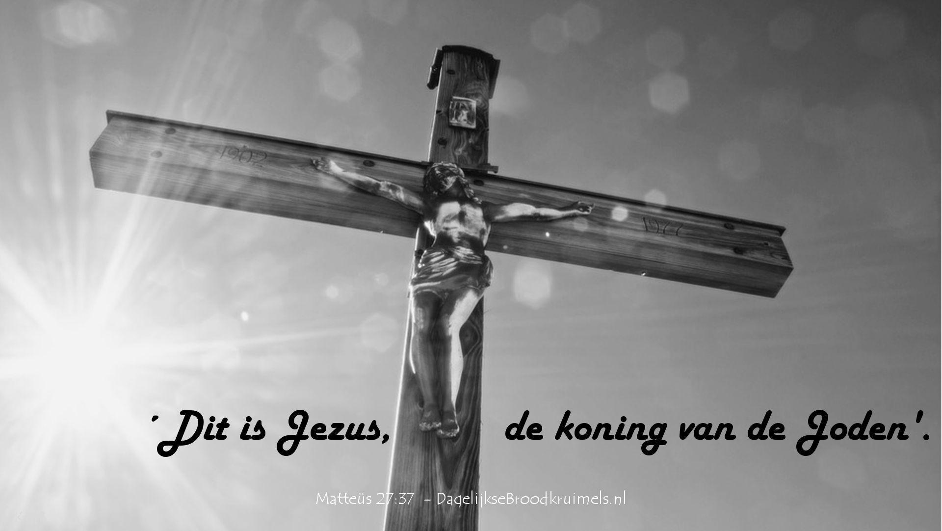 Dit is Jezus, de koning van de Joden. Mattheus 27:37  #Jezus, #StilleWeek  http://www.dagelijksebroodkruimels.nl/mattheus-27-37/