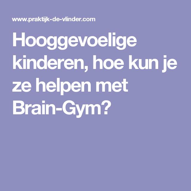 Hooggevoelige kinderen, hoe kun je ze helpen met Brain-Gym?