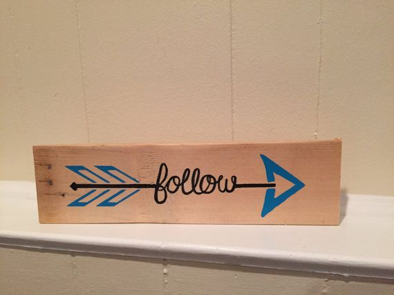 Follow Your Arrow handmade reclaimed wood sign, home decor, travel, rustic, beach living, bedroom decor, bookshelf, wedding, girls decor