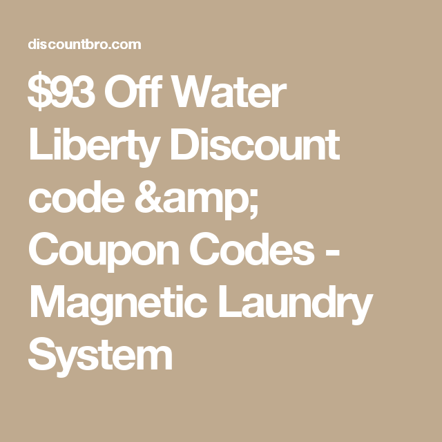 93 Off Water Liberty Discount Code Coupon Code Discount Codes