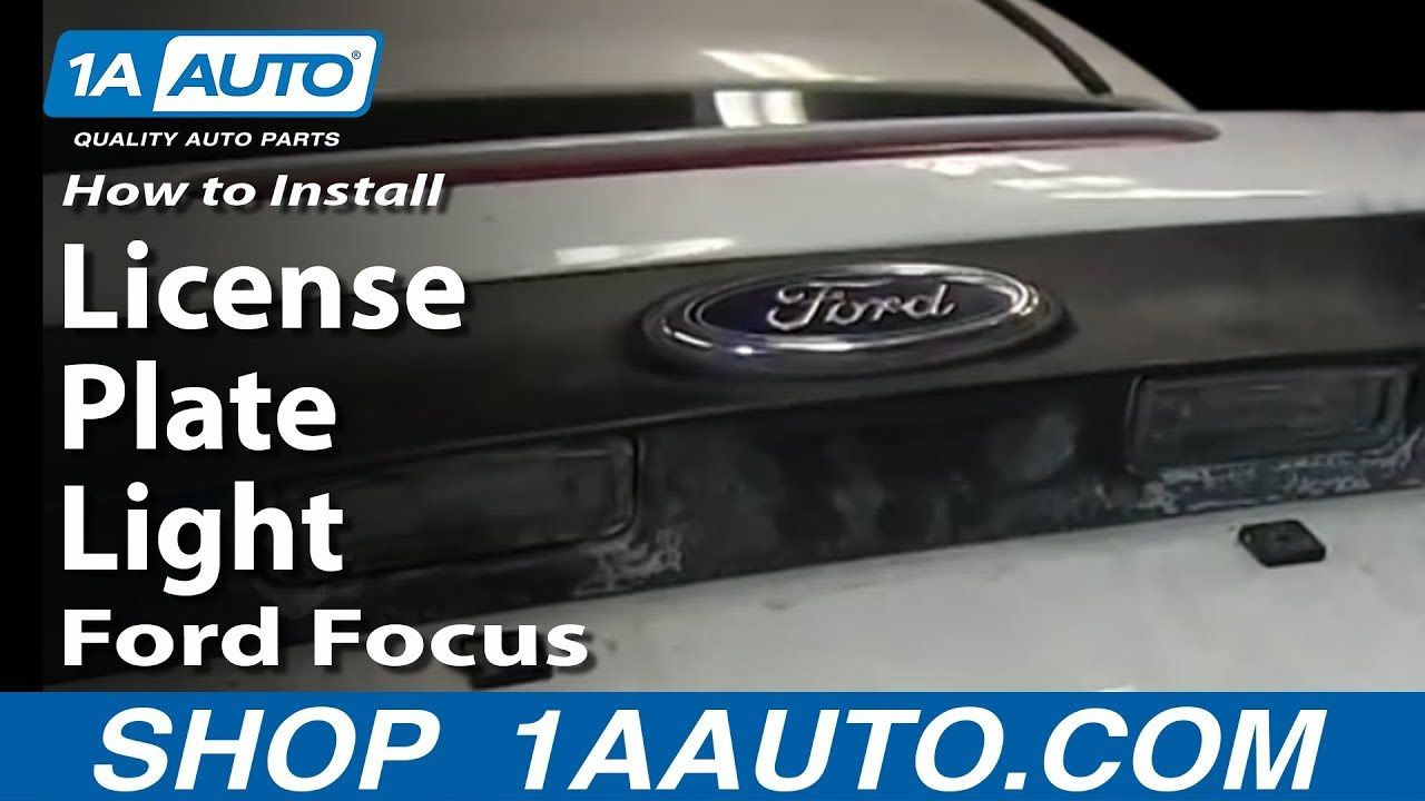 How To Replace License Plate Light 00 07 Ford Focus 07 Ford