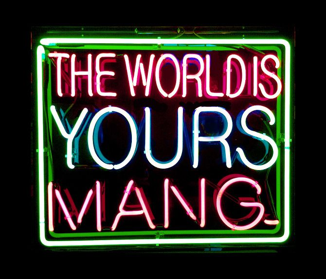 'The world is yours' Neon, 2011 by artist Patrick Martinez
