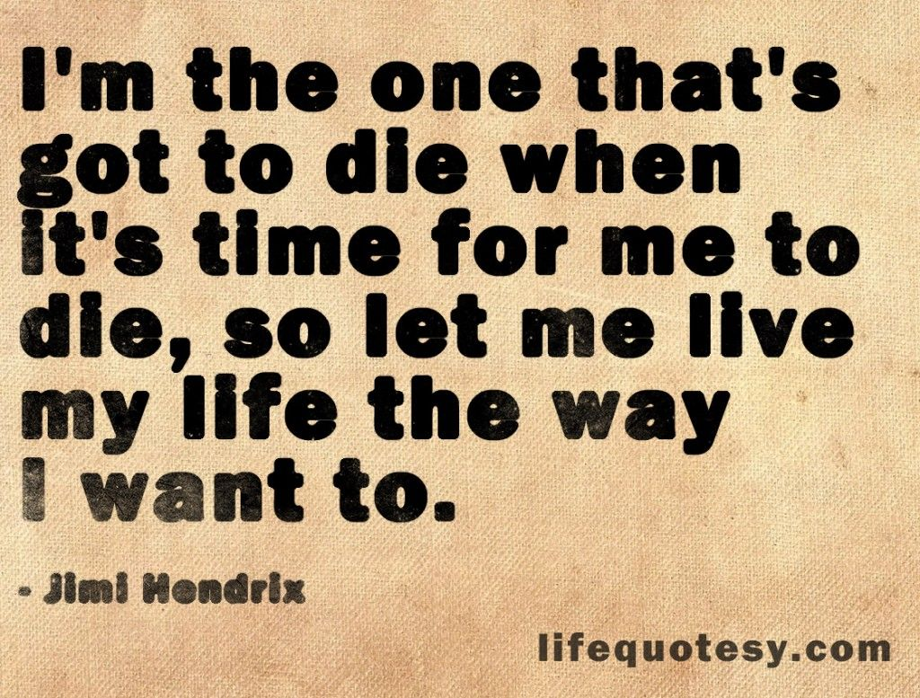 Inspirational Live Life To The Fullest Quote By Jimi Hendrix