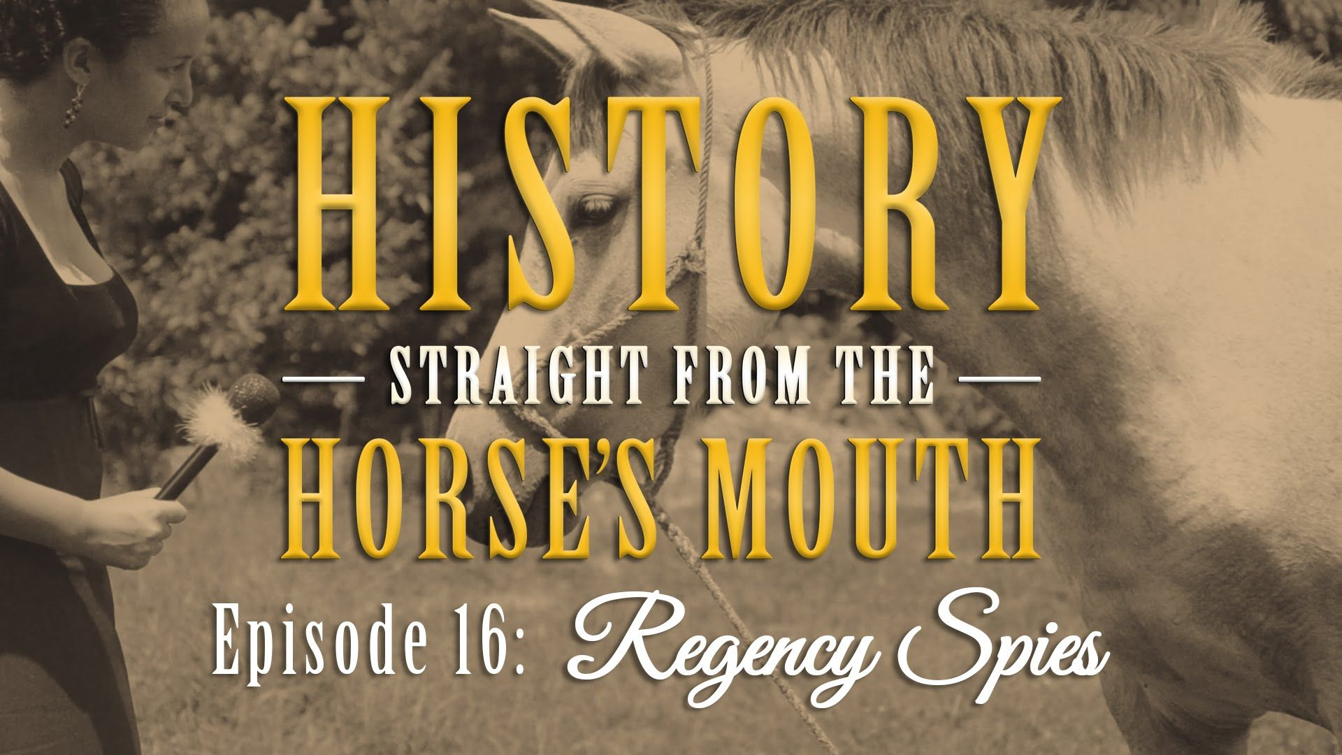 Erica Monroe guest stars and talks about Regency Spies: History from the Horse's Mouth (Episode 16)