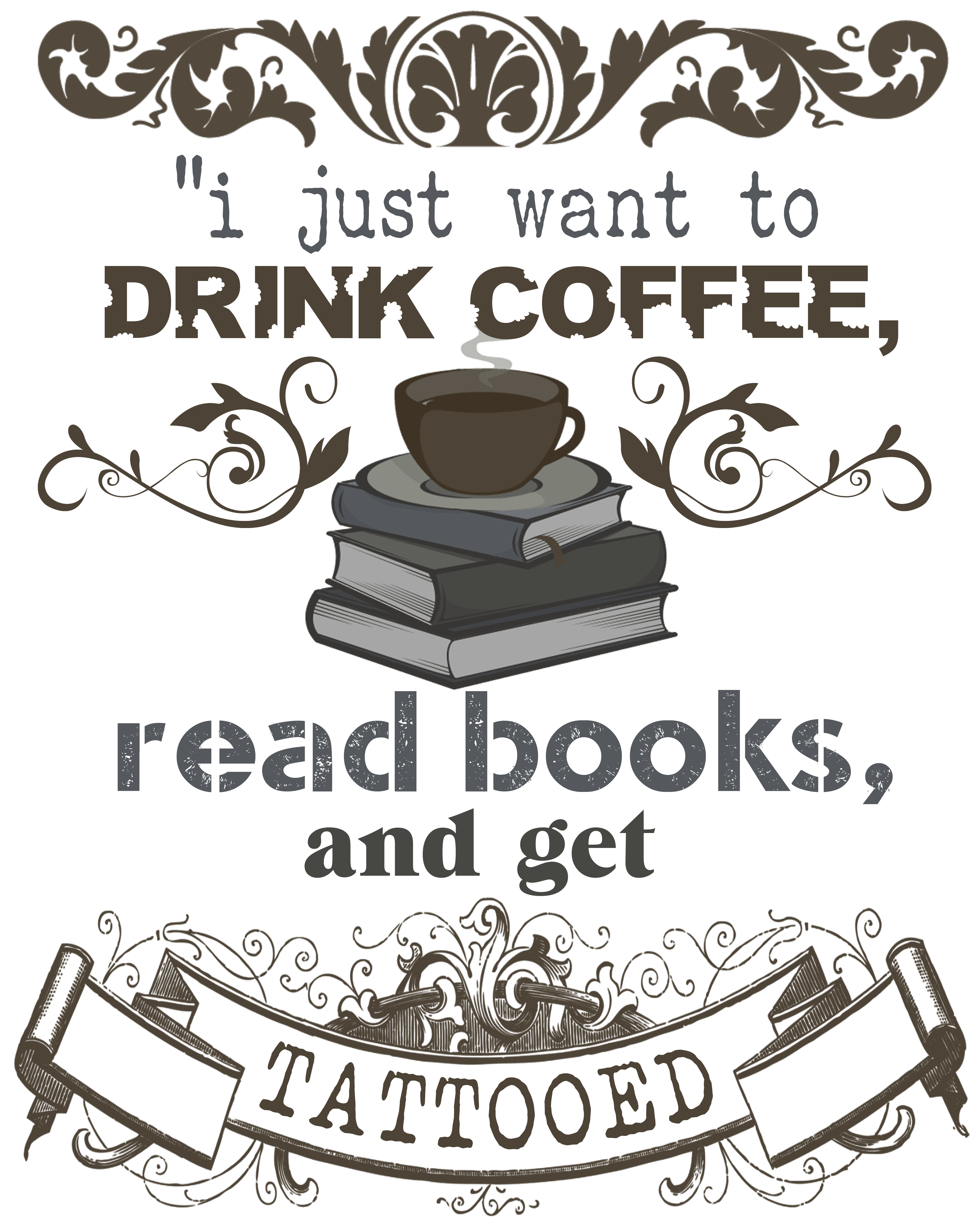 i just want to drink coffee read books and tattooed t shirt