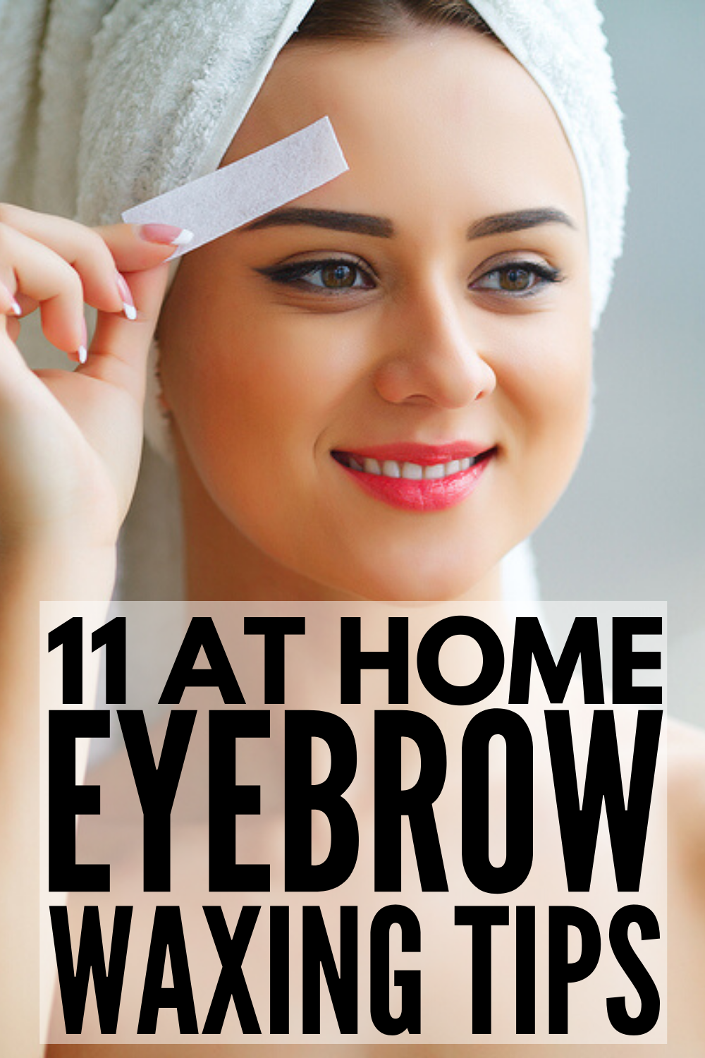 How to Wax Your Own Eyebrows at Home: 11 Tips and Tricks ...