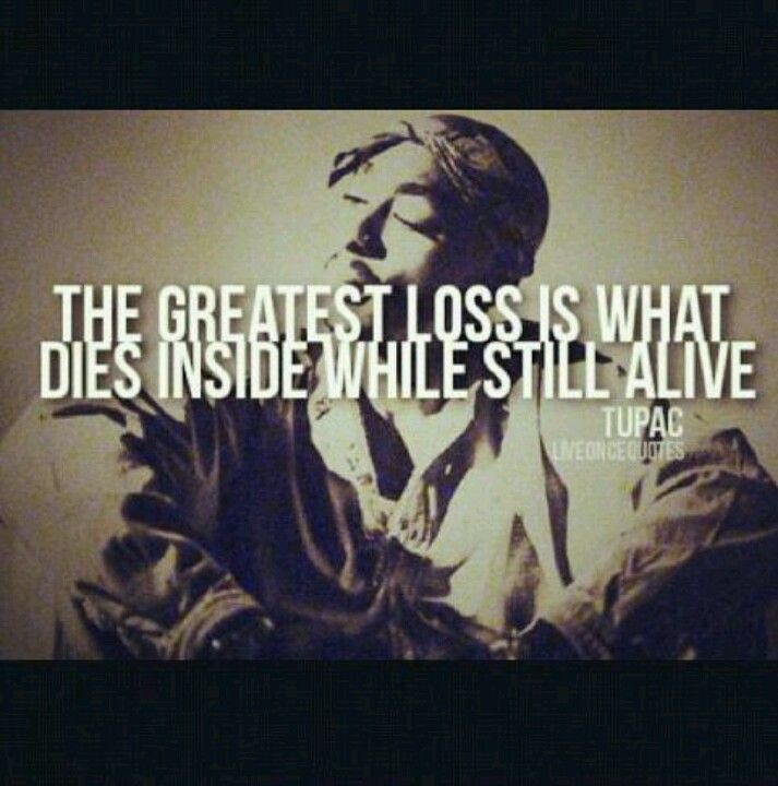 Tupac Wisdom With Images Rap Quotes Songs Lyrics Tumblr Rap