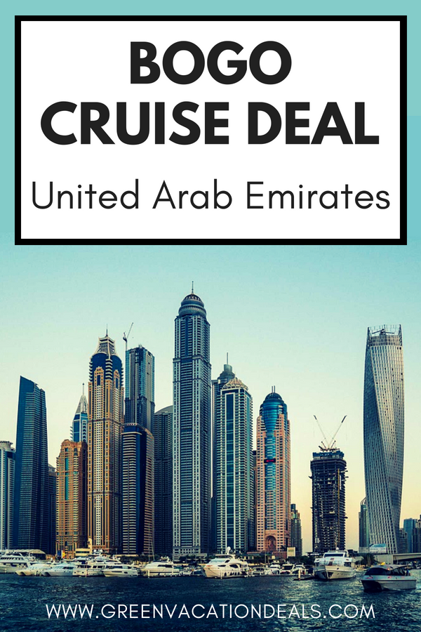 Bogo Cruise Deal United Arab Emirates Green Vacation Deals Cruise Deals Cruise Vacation