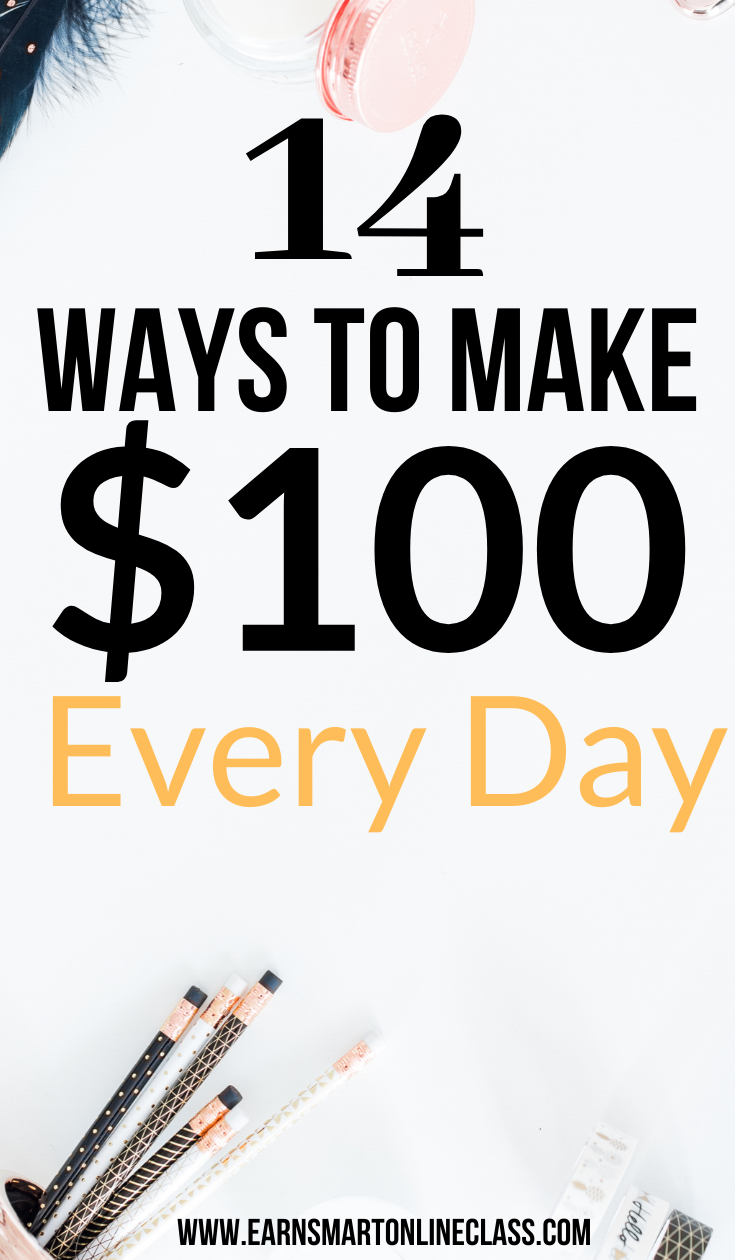 How to Make $100 a Day (18 Creative Ways)