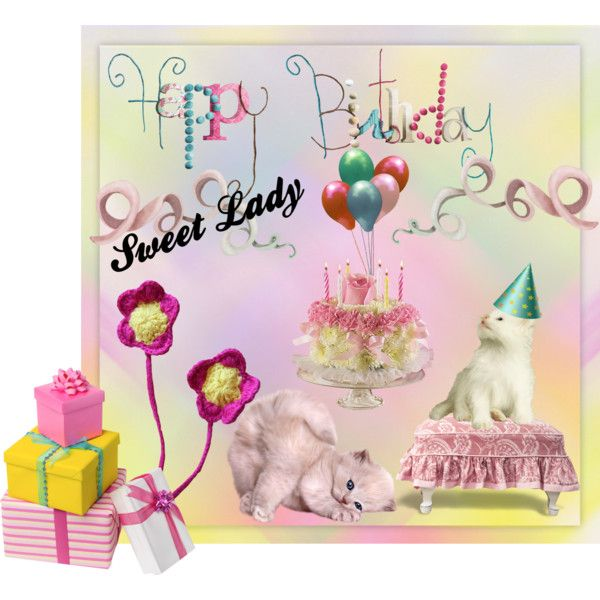 happy birthday sweet lady by barebear1965 on polyvore featuring art happy birthday sweet lady 80th