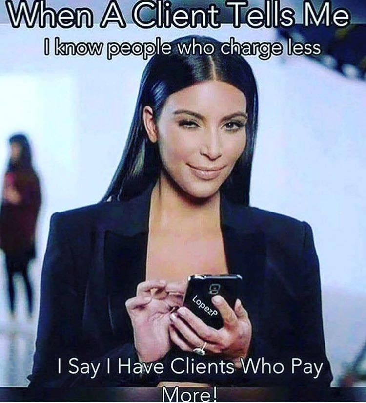 I Have Clients Who Pay More Stylist Hair Hairdresser Hair Quotes