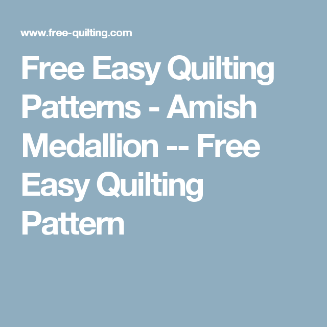 Free Easy Quilting Patterns - Amish Medallion -- Free Easy Quilting Pattern