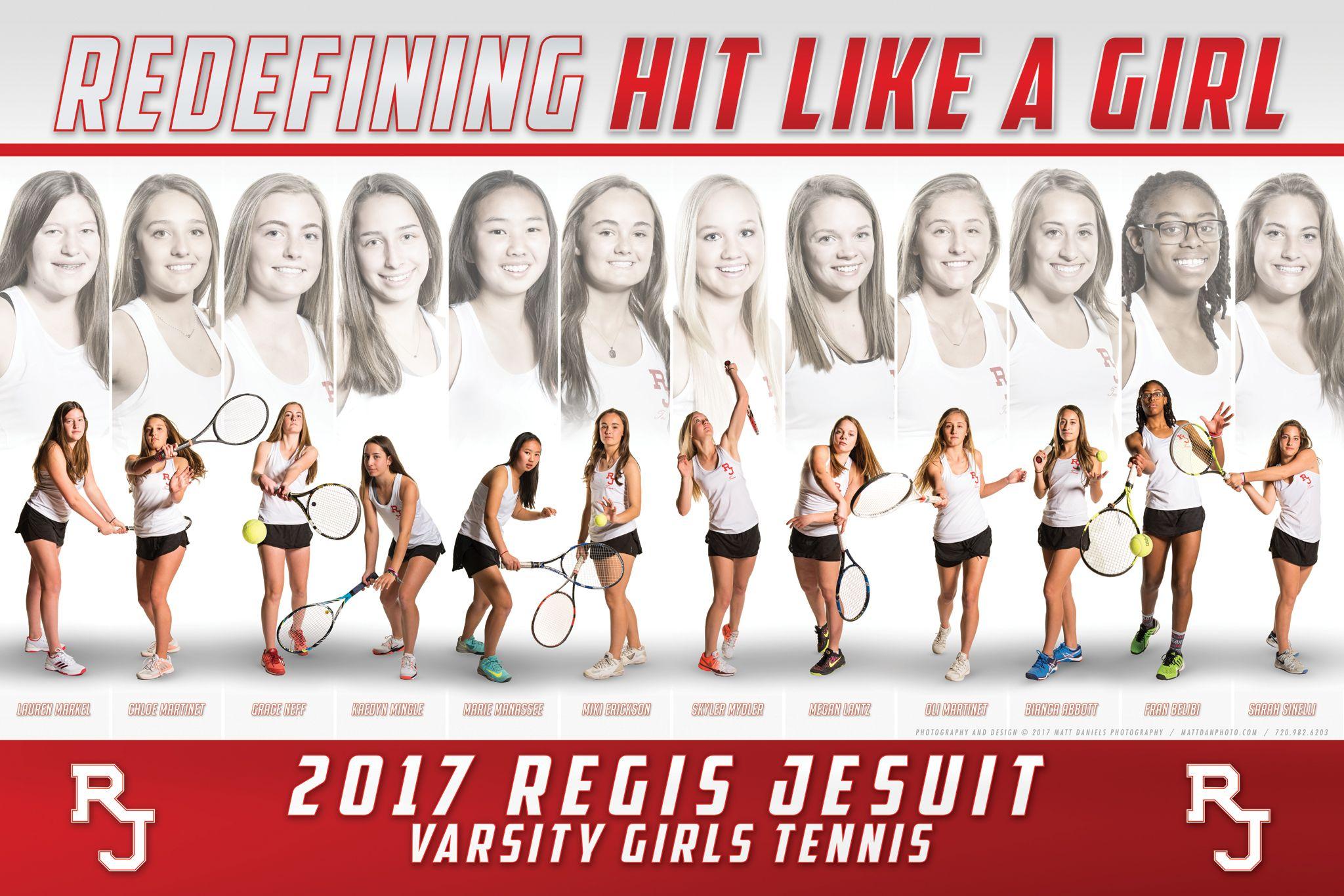 Photography And Poster Design For The 2017 Regis Jesuit Girls Tennis Team Copyright 2017 Matt Daniels Photography Sport Poster Team Photography Poster