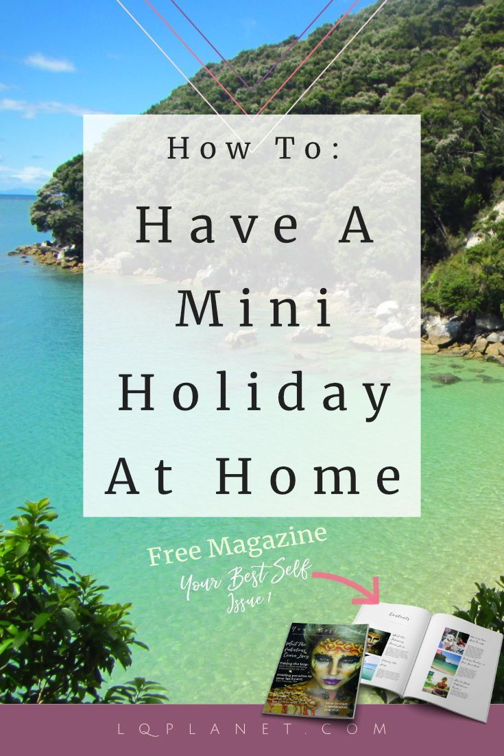 How To Have A Mini Holiday At Home, Your Best Self