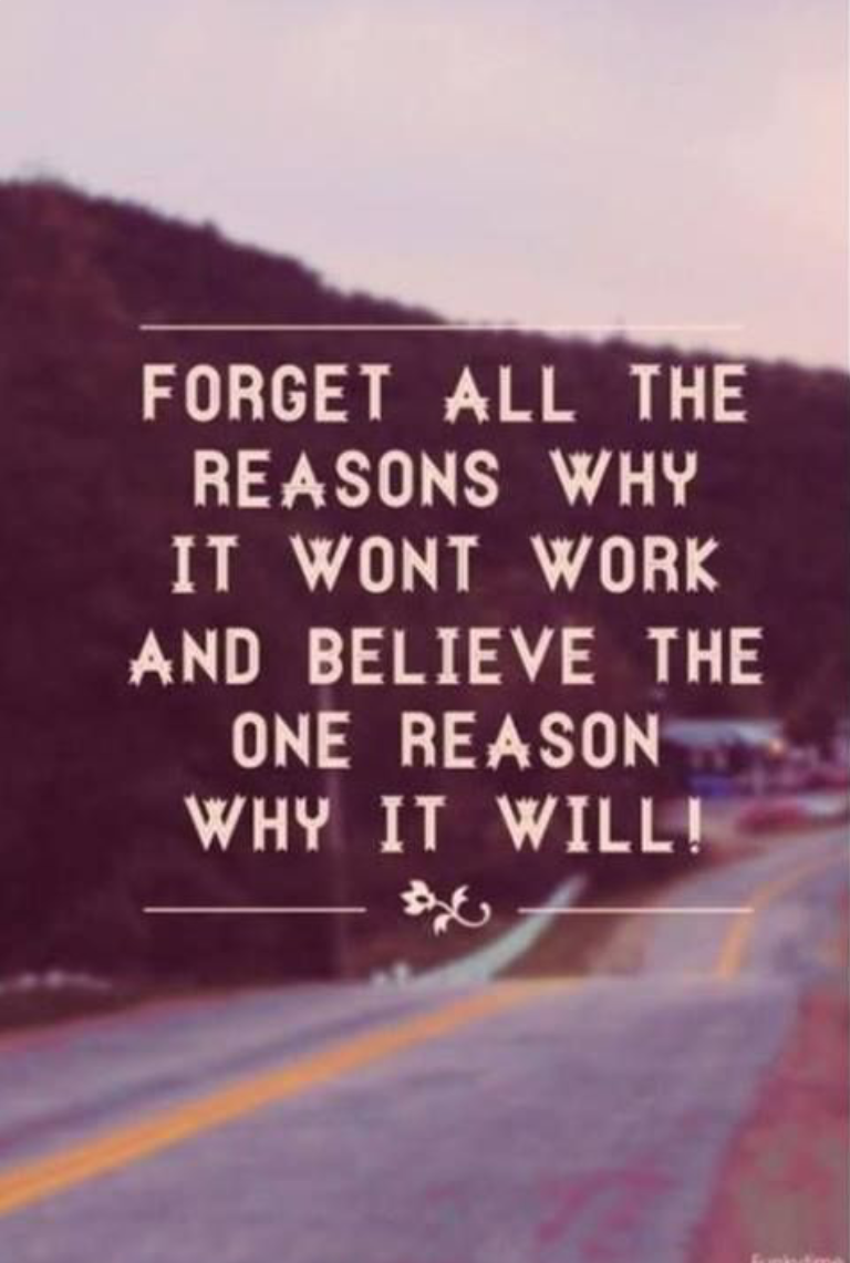 Forget all the reasons why it won't work and believe the one reason why it will! #dailyquotes #positivequotes #beingpositive #motivational #inspirational #keepsmegoing