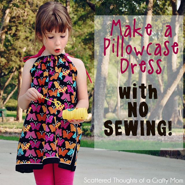 Scattered Thoughts of a Crafty Mom: How to make a Pillowcase Dress without Sewing.
