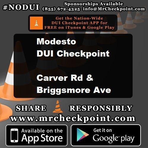 NOW #California DUI Checkpoint #Modesto Carver Rd & Briggsmore Ave #NODUI #CA #MrCheckpoint