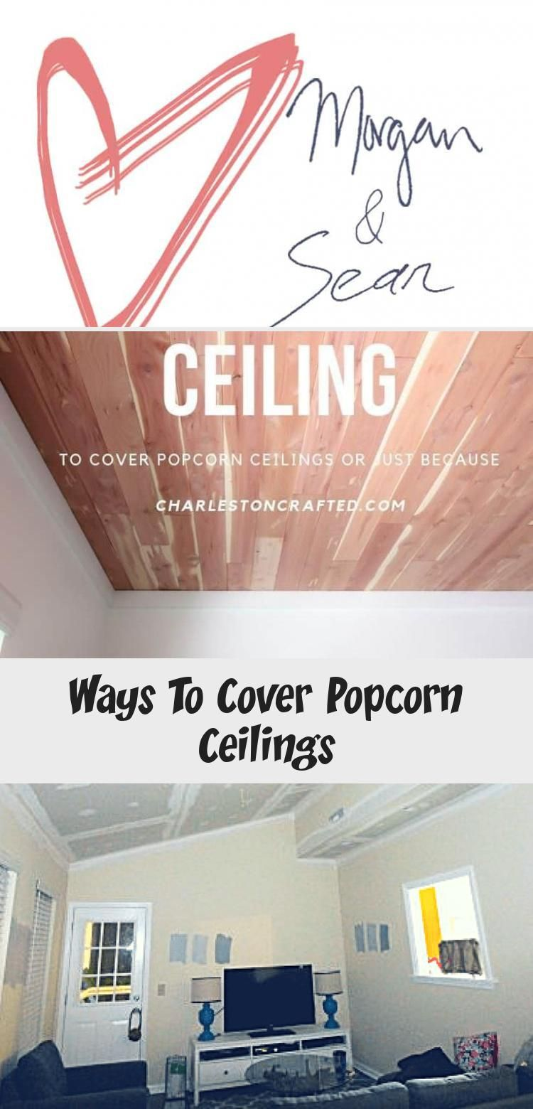 Ways To Cover Popcorn Ceilings Covering Popcorn Ceiling