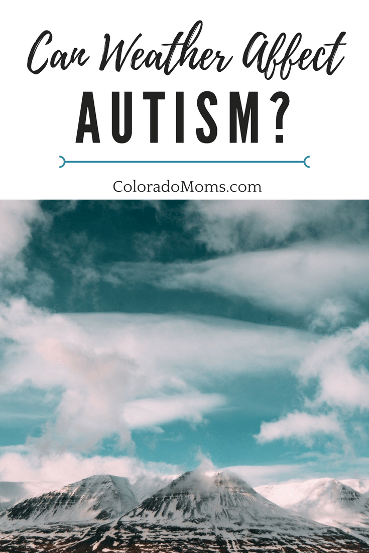 Can Weather Affect Autism Symptoms? – ColoradoMoms.com