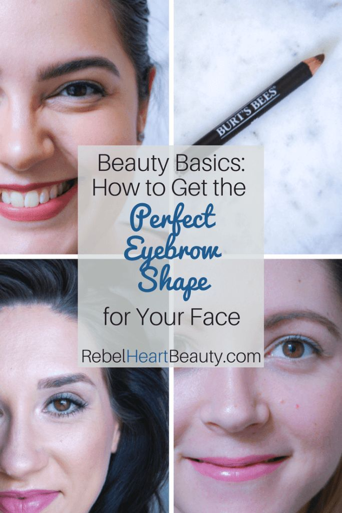 How To Get The Perfect Eyebrow Shape For Your Face We All Know