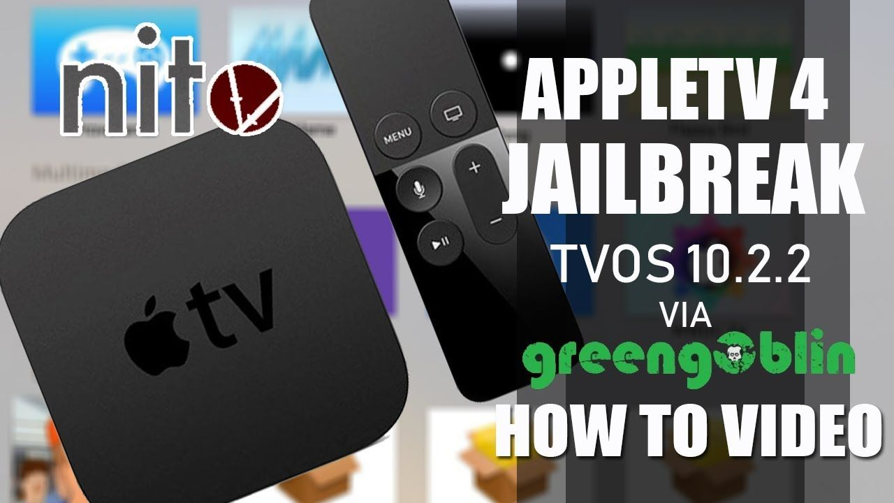 Appletv4 Tvos 10 2 2 Jailbreak Via Nito Tv Step By Step Guide Party Apps 10 Things Tutorial