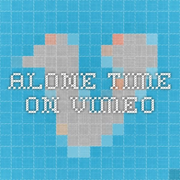 ALONE TIME on Vimeo