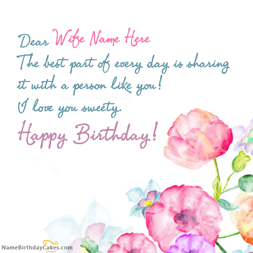 Write Name On Floral Birthday Card For Wife Happy Birthday Wishes Birthday Wishes For Wife Birthday Wishes Messages Birthday Wishes Cards