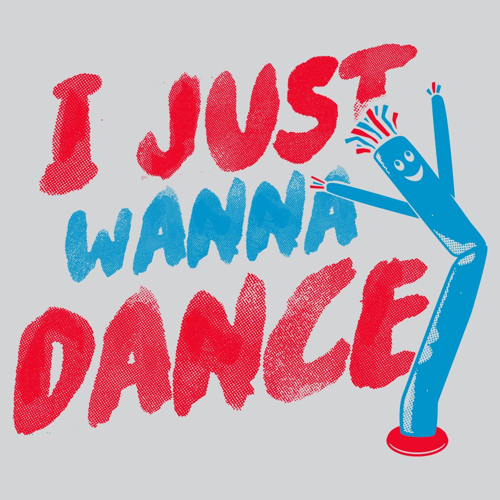 I Just Wanna Dance T Shirt Dance Tshirts Funny Tshirts Dance