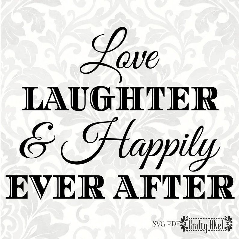 Download Love Laughter & Happily Ever After; Wedding svg, Marriage ...