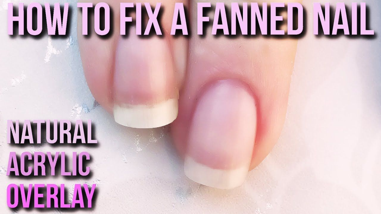 How To Correct A Fanned Nail With Natural Acrylic Overlay Naio