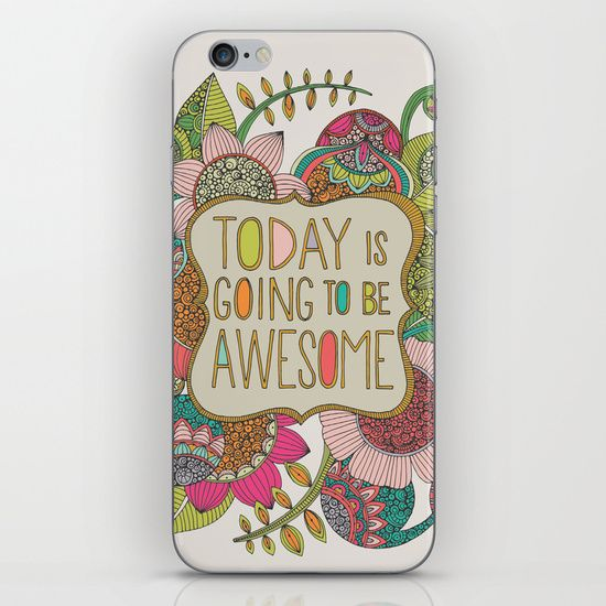 Buy Today is going to be awesome by Valentina Harper as a high quality iPhone & iPod Skin. Worldwide shipping available at Society6.com. Just one of millions of products available.