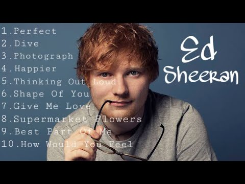 25 The Best Of Ed Sheeran Compilation Nonstop Youtube Ed Sheeran Songs How Are You Feeling