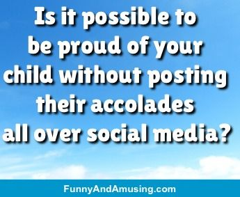 Differentiate Between Proud Or Bragging Funny Parenting Memes What Is Parenting Parents Quotes Funny
