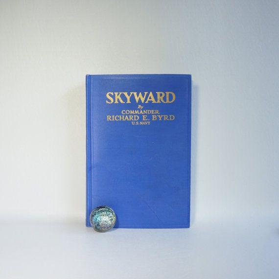 SKYWARD by Commander Richard E. Byrd U.S. Navy - 1928