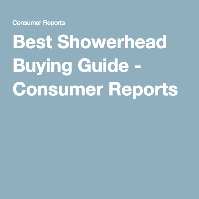Best Showerhead Ing Guide Consumer Reports Crib Mattress Range Hoods Hy House