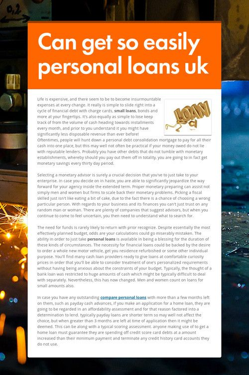 Can get so easily personal loans uk https\/\/wwwsmore\/u7qta - personal loan forms free