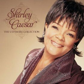 The Ultimate Collection Shirley Caesar Mp3 Downloads With