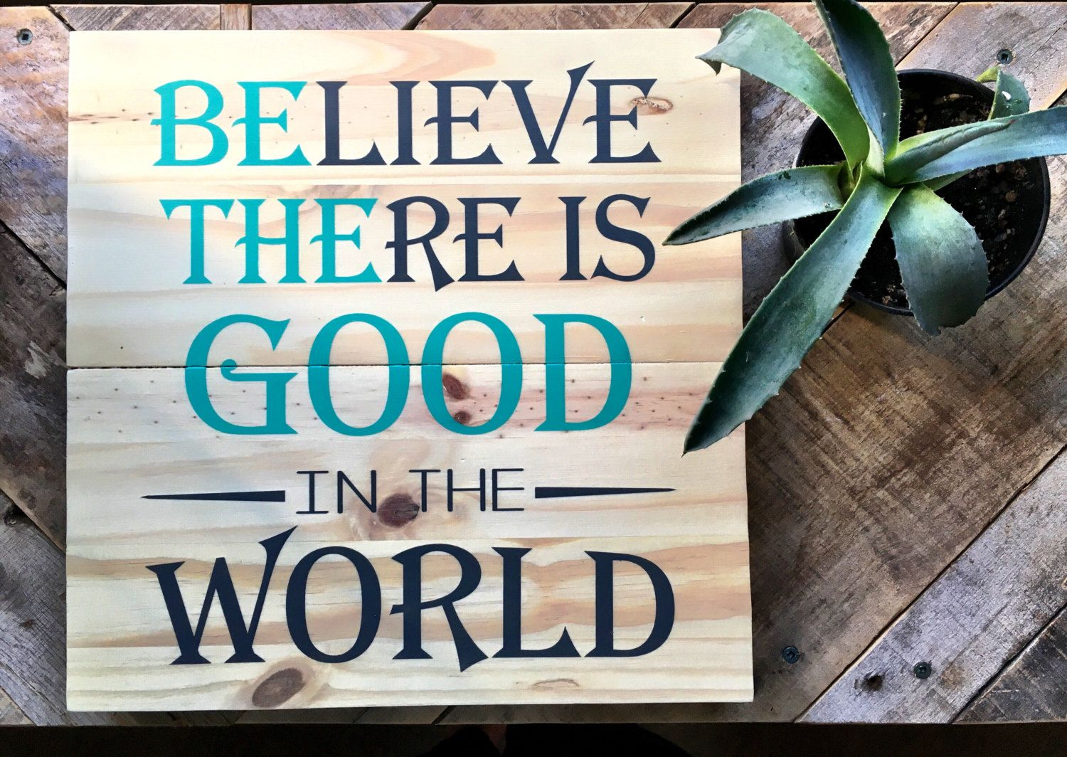 Wood Wall Art, Be The Good, Believe There Is, Good In The