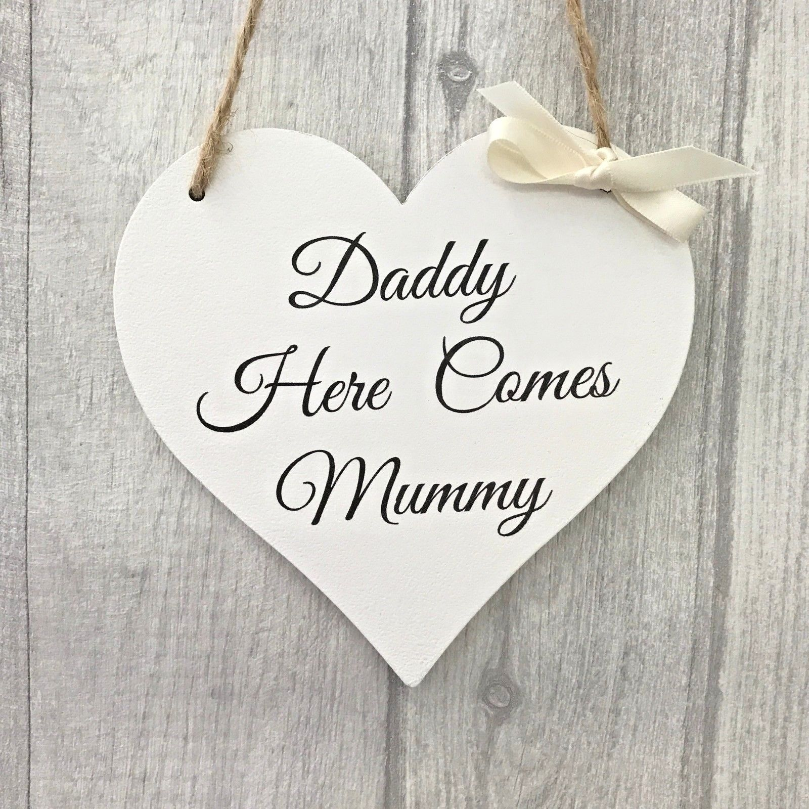 Hand Held Wedding Sign Plaque Daddy here comes Mummy for Bridesmaid Page Boy